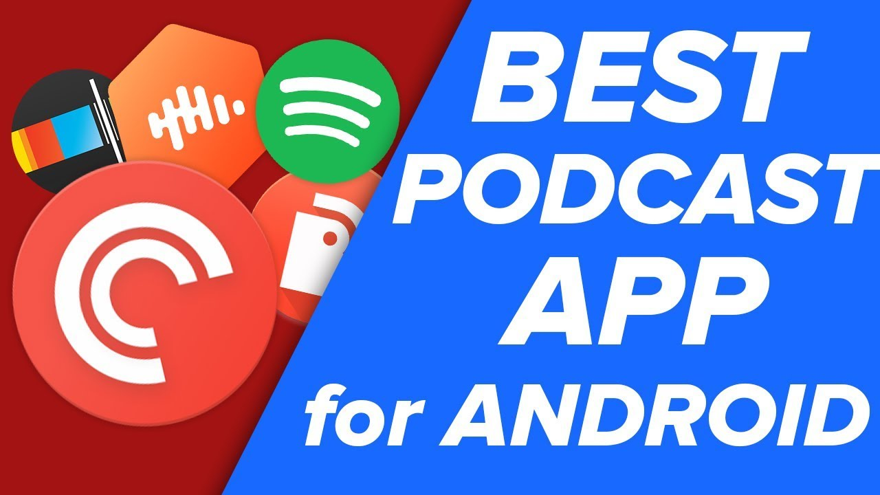 Podcast Apps for Android